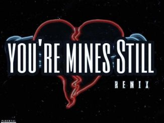 jay gwuapo You're Mines Still (Remix) Mp3 Download