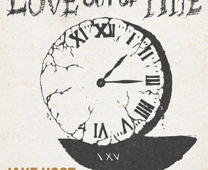 Jake Hoot Love Out of Time Zip Download