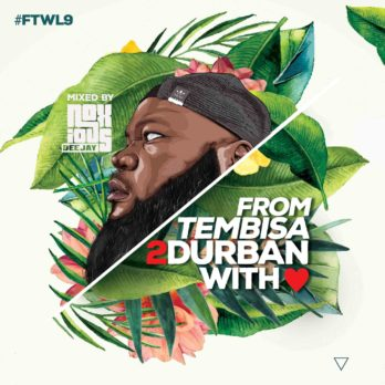 Noxious DJ From Tembisa 2 Durban With Love Mix Mp3 Download