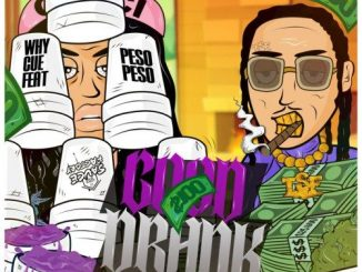 Why Cue Good Drank Mp3 Download