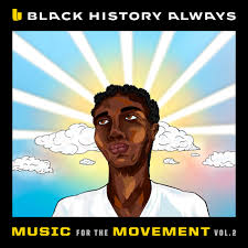 Various Artists Black History Always / Music For the Movement Vol. 2 Zip Download