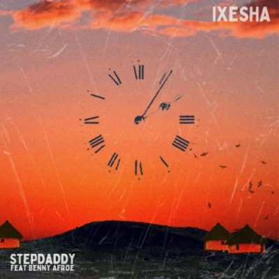 Stepdaddy Ixesha Mp3 Download