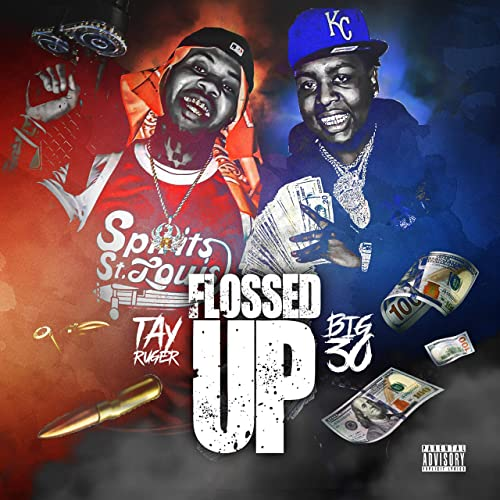 Tay Ruger & Big 30 – Flossed Up