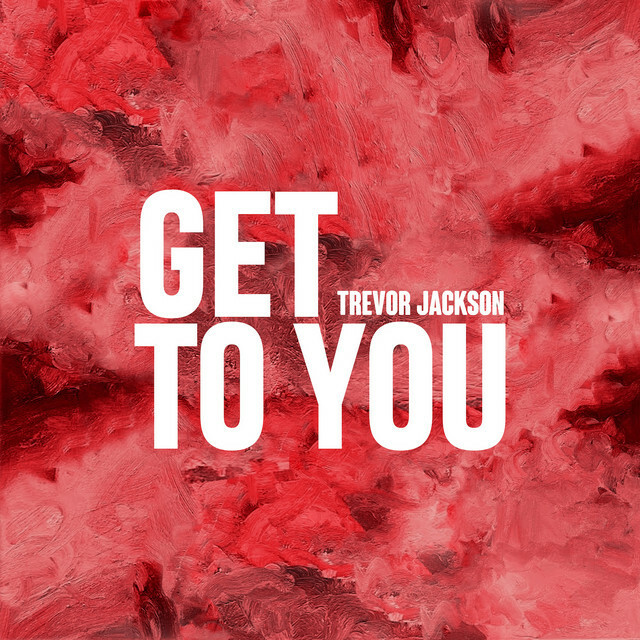 Trevor Jackson Get To You Mp3 Download